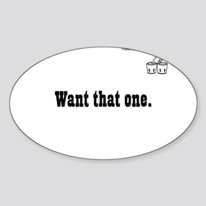 Want that one! - TomTomTee Sticker