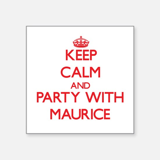 Keep Calm and Party with Maurice Sticker