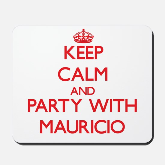 Keep Calm and Party with Mauricio Mousepad