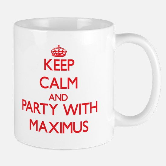 Keep Calm and Party with Maximus Mugs