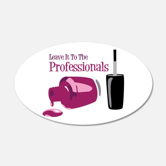 Leave it to the Professionals Wall Decal