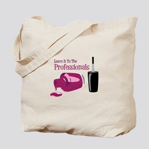 Leave it to the Professionals Tote Bag