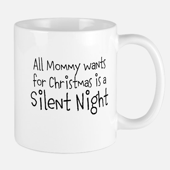 All Mommy wants for Christmas is a Silent Night Mu
