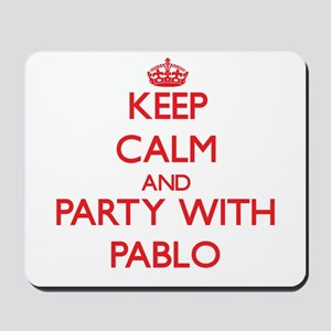 Keep Calm and Party with Pablo Mousepad