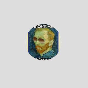 Vincent van Gogh fuck yourself Mini Button