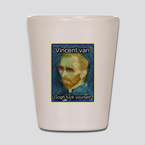 Vincent van Gogh fuck yourself Shot Glass