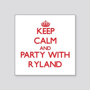 Keep Calm and Party with Ryland Sticker