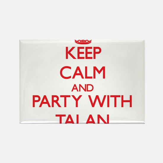 Keep Calm and Party with Talan Magnets