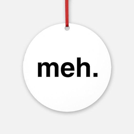 Black Meh Ornament (Round)
