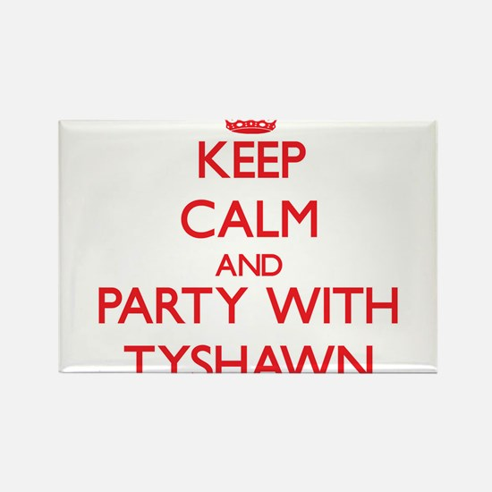 Keep Calm and Party with Tyshawn Magnets