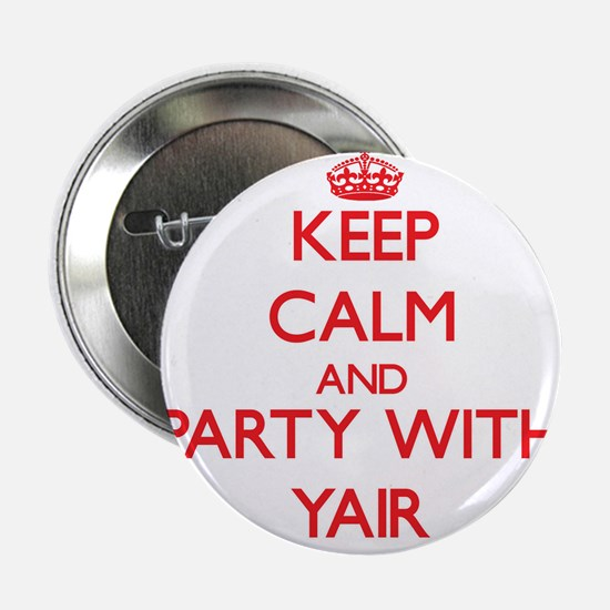 """Keep Calm and Party with Yair 2.25"""" Button"""
