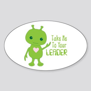 Take Me To Your LEADER Sticker