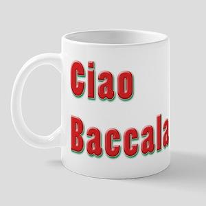 Ciao Baccala Mug