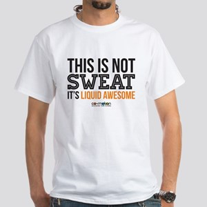 This is not sweat. Its liquid awesome. T-Shirt