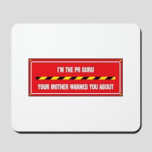 I'm the PR Guru Mousepad