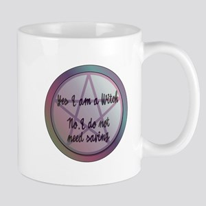 Yes I am a Witch. No I do not need saving. Mugs