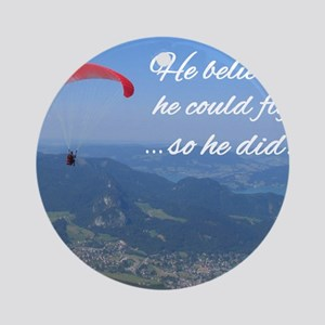 He believed he could fly so he did Ornament (Round