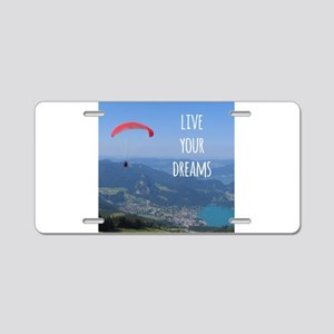 Live your Dreams and fly Aluminum License Plate
