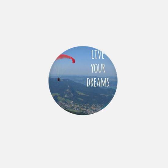 Live your Dreams and fly Mini Button