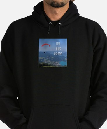 Live your Dreams and fly Hoodie