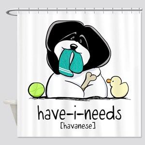 Have-i-Needs Havanese Shower Curtain