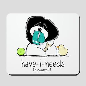 Have-i-Needs Havanese Mousepad