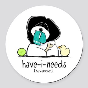Have-i-Needs Havanese Round Car Magnet