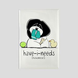 Have-i-Needs Havanese Rectangle Magnet