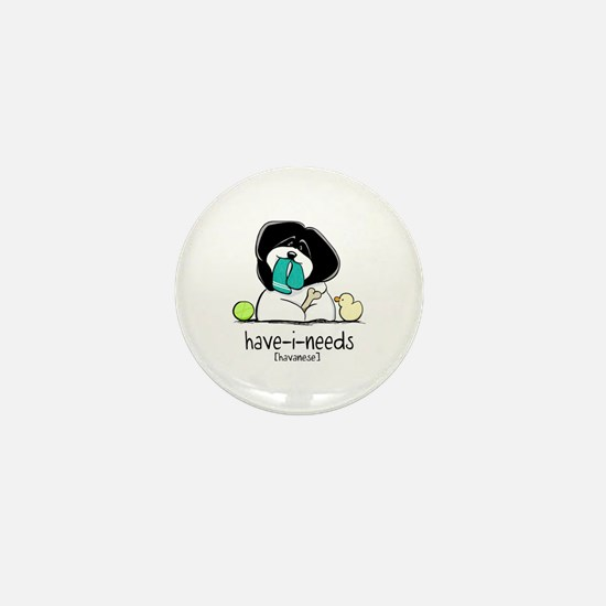 Have-i-Needs Havanese Mini Button