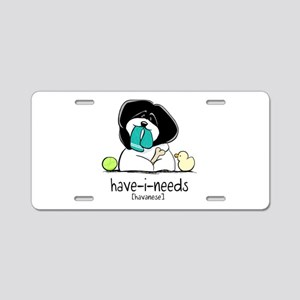 Have-i-Needs Havanese Aluminum License Plate