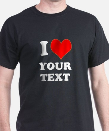 Custom I Love T-Shirt
