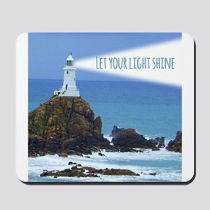 Let your Light Shine Mousepad
