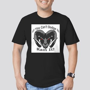 If You Cant Dodge It Ram It T-Shirt
