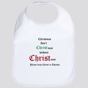 Christmas isn't Christmas. Bib