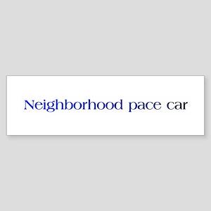 Neighborhood pace car Bumper Sticker