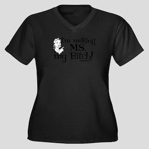 I'm Making MS my Bitch Plus Size T-Shirt