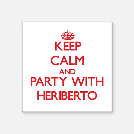 Keep Calm and Party with Heriberto Sticker