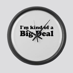 Im kind of a Big Deal Large Wall Clock