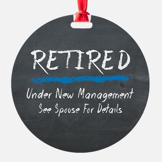 Chalkboard Retired Under New Management Ornament