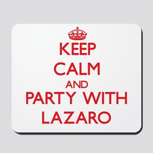 Keep Calm and Party with Lazaro Mousepad