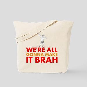 Were All Gonna Make It Brah Zyzz Tote Bag