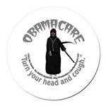 Turn your head and cough Round Car Magnet