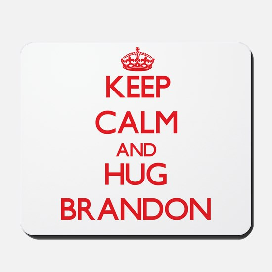 Keep Calm and HUG Brandon Mousepad