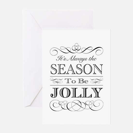 Its Always The Season To Be Jolly Greeting Cards