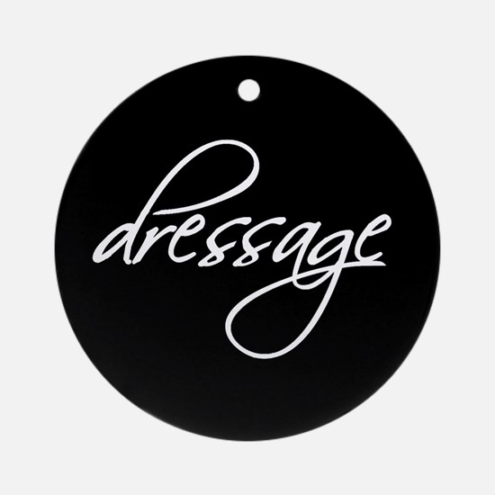 """dressage"" white text Ornament (Round)"