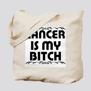 Cancer is My Bitch Tote Bag