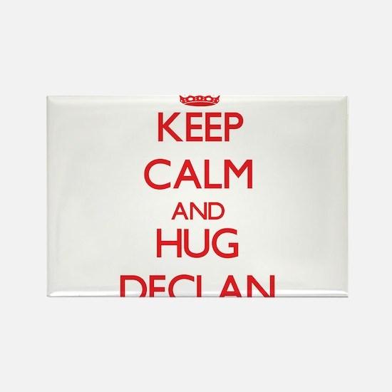 Keep Calm and HUG Declan Magnets