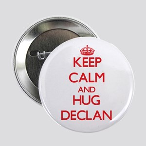 "Keep Calm and HUG Declan 2.25"" Button"