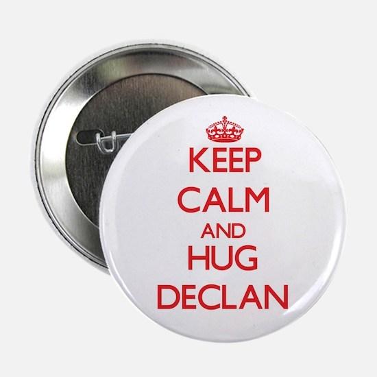 "Keep Calm and HUG Declan 2.25"" Button"