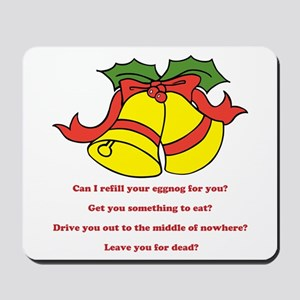 Can I Refill Your Eggnog For You? Mousepad